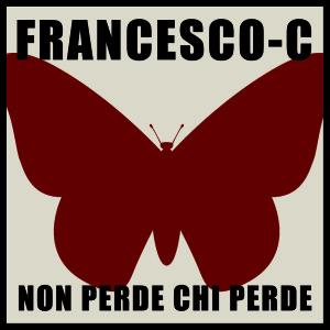 Non Perde Chi Perde | Francesco-C