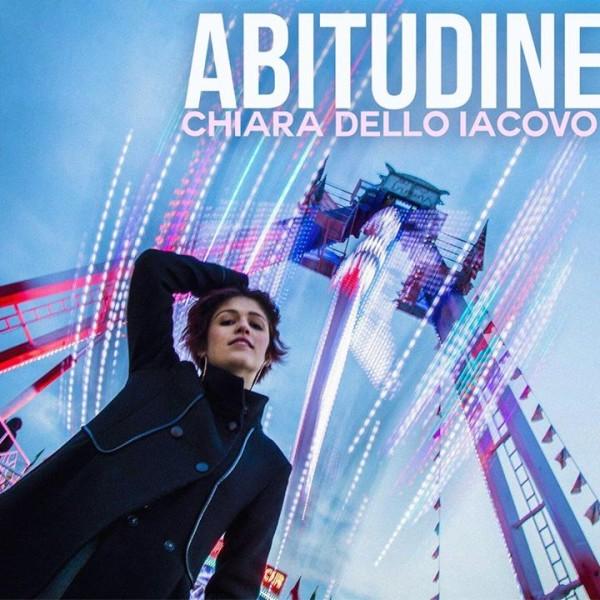 """""""Abitudine"""" il nuovo singolo di Chiara Dello Iacov…"""
